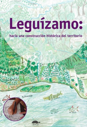 Leguízamo: towards the historical construction of the territory