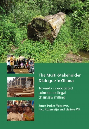The Multi-Stakeholder Dialogue in Ghana. Towards a negotiated solution to illegal chainsaw milling