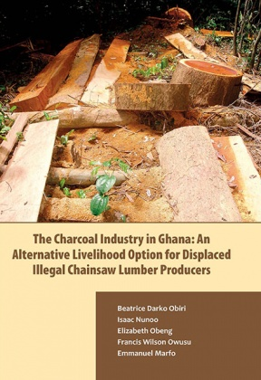 The Charcoal Industry in Ghana: An Alternative Livelihood Option for Displaced Illegal Chainsaw Lumber Producers