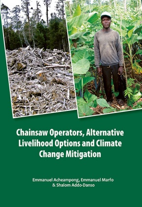 Chainsaw operators, Alternative livelihood options and climate change mitigation