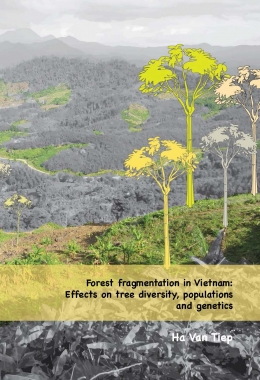 Forest fragmentation in Vietnam: Effects on tree diversity, populations and genetics