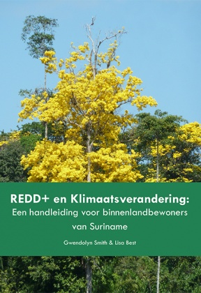 REDD+ and Climate change: A manual for the people of the interior in Suriname