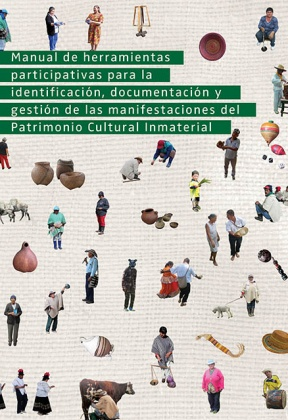 Handbook of participatory tools for the identification, documentation and management of expressions of the Intangible Cultural Heritage