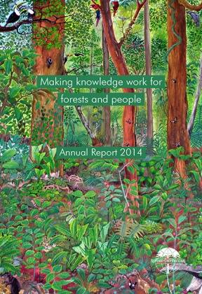 Annual Report 2014 - Making knowledge work for forests and people