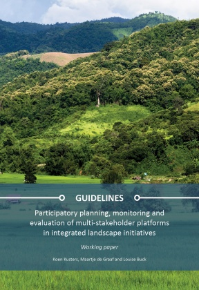 Guidelines: participatory planning, monitoring and evaluation of multi-stakeholder platforms in integrated landscape initiatives