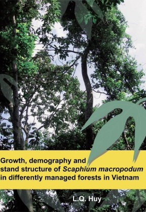Growth, demography and stand structure of Scaphium macropodum in differently managed forests in Vietnam.