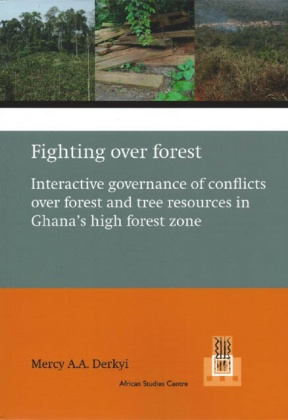 Fighting over forest – Interactive governance of conflicts over forest and tree resources in Ghana's high forest zone
